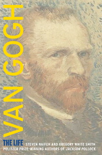 Van Gogh: The Life by Steven Naifeh and Gregory White Smith