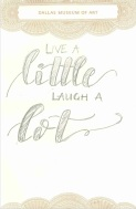 Live a little. Laugh a lot.