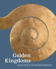 Golden Kingdoms: Luxury Arts in the Ancient Americas. Pillsbury, Joanne, Timothy Potts, and Kim N. Richter, eds. Los Angeles: The J. Paul Getty Museum; The Getty Research Institute, 2017. Held at the J. Paul Getty Museum at the Getty Center, Los Angeles, September 16, 2017-January 28, 2018; and at the Metropolitan Museum of Art, New York, February 26-May 28, 2018.